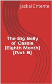 The Big Belly of Cassie [Eighth Month] [Part B]