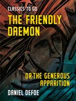The Friendly Daemon or the Generous Apparition
