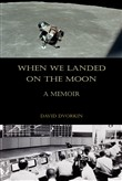 When We Landed on the Moon: A Memoir