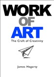 Work of Art: The Craft of Creativity