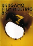 Catalogo generale Bergamo Film Meeting 1985