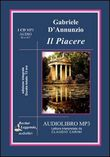 Il piacere. Audiolibro. CD Audio formato MP3. Ediz. integrale