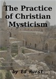 The Practice of Christian Mysticism