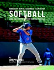 Innovative Mental Toughness Training for Softball : Using Visualization to Reach Your True Potential