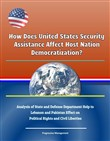 How Does United States Security Assistance Affect Host Nation Democratization? Analysis of State and Defense Department Help to Lebanon and Pakistan Effect on Political Rights and Civil Liberties