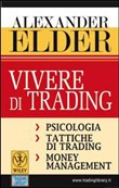 Vivere di trading. Psicologia, tattiche di trading, money management