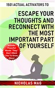 1501 Actual Activators to Escape Your Thoughts and Reconnect with the Most Important Part of Yourself