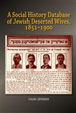 The Plight of Jewish Deserted Wives, 1851–1900