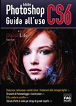 Adobe photoshop CS6. Guida all'uso
