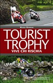 Tourist Trophy. Vive chi rischia Vol. 2