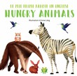 Hungry animals. Le mie prime parole in inglese
