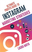 Ultimate Profits Guide To Instagram Marketing Strategies