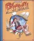 Pirati! Avventure di un piccolo lupo di mare. Libro pop-up