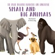 Small and big animals. Le mie prime parole in inglese