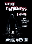 Before Darkness Shines: Book 2 : Darkness Awakes - the Series