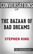 The Bazaar of Bad Dreams: Stories by Stephen King | Conversation Starters