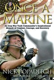 Once a Marine: An Iraq War Tank Commander's Inspirational Memoir of Combat Courage and Recovery