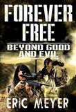 Beyond Good and Evil (Forever Free Book 3)