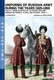 Uniforms of Russian army during the years 1825-1855. Vol. 13: Irregular troops, flags, and others. Part 1