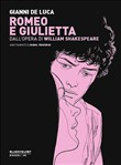 Romeo e Giulietta. Dall'opera di William Shakespeare