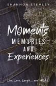 Moments, Memories, and Experiences
