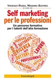Self marketing per le professioni. Un percorso formativo per i talenti dell'alta formazione