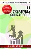 726 Self-help Affirmations to Be Creatively Courageous