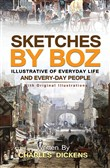Sketches by Boz : Illustrative of everyday life and every-day people