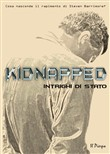 kidnapped. intrighi di st...