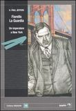 Fiorello La Guardia, un imperatore a New York