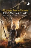 Città del fuoco celeste. Shadowhunters. The mortal instruments. Vol. 6