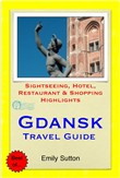 Gdansk, Poland Travel Guide - Sightseeing, Hotel, Restaurant & Shopping Highlights (Illustrated)