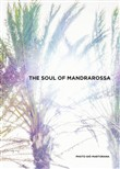 The soul of mandrarossa. Con recipe book