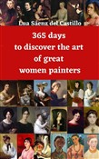 365 Days to Discover the Art of Great Women Painters
