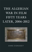 The Algerian War in Film Fifty Years Later, 2004–2012