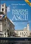 Walking through Ascoli. A guide to the town momuments