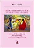 The transforming presence of the mystery of Christ. Odo castel's mystery theology and the possibility of an african liturgical theology