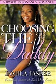 Choosing The Daddy (A BWWM Pregnancy Romance Novel)