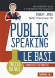 Public Speaking. Le basi