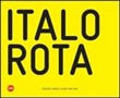 Italo Rota. Projects, works, visions 1997-2007. Ediz. italiana e inglese