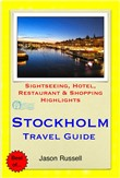 Stockholm, Sweden Travel Guide - Sightseeing, Hotel, Restaurant & Shopping Highlights (Illustrated)