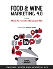 Food & wine. Marketing 4.0. Comunicare l'impresa agroalimentare nel web