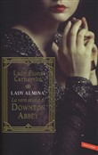 Lady Almina. La vera storia di Downton Abbey