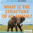 What Is the Structure of an Animal?