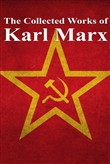 The Collected Works of Karl Marx
