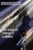 The king of shadow's summer