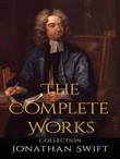 Jonathan Swift: The Complete Works