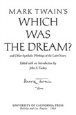"Mark Twain's ""Which Was the Dream?"" and Other Symbolic Writings of the Later Years"