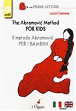 The Abramovic method for kids. Metodo Abramovic. Ediz. multilingue