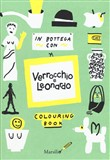 In bottega con Verrocchio e Leonardo. Colouring book